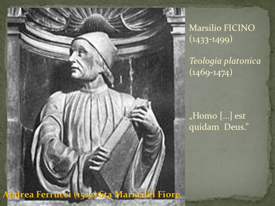 "Marsilio FICINO (1433-1499) Teologia platonica (1469-1474) ""Homo […] est."